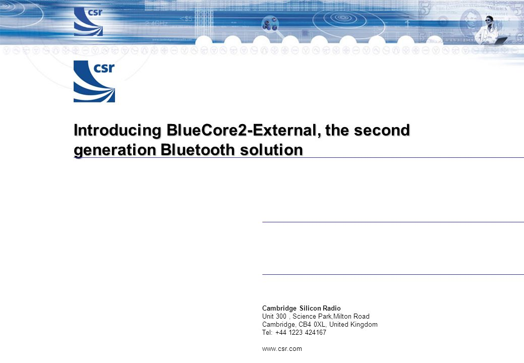 Introducing BlueCore2-External, the second generation Bluetooth solution
