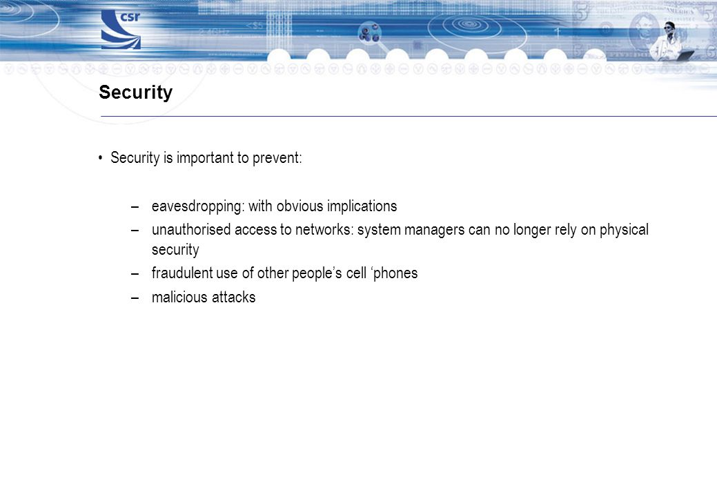 Security Security is important to prevent: