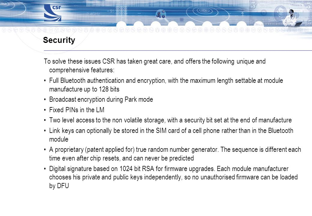 Security To solve these issues CSR has taken great care, and offers the following unique and comprehensive features: