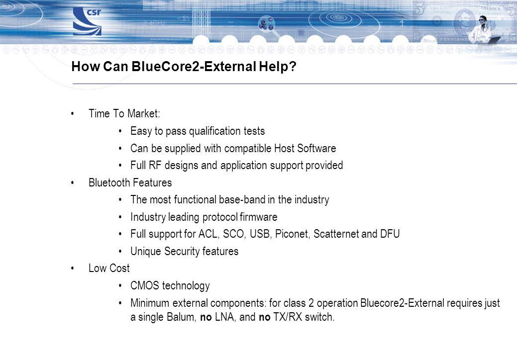 How Can BlueCore2-External Help