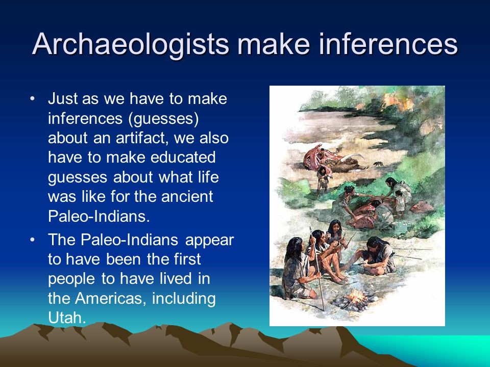 Archaeologists make inferences