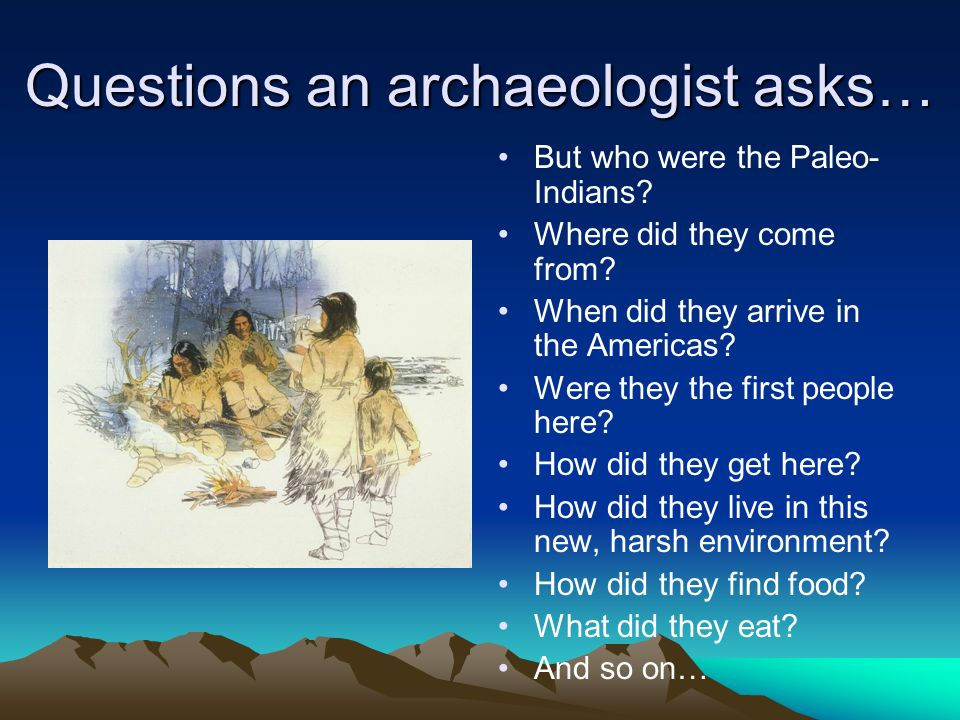 Questions an archaeologist asks…