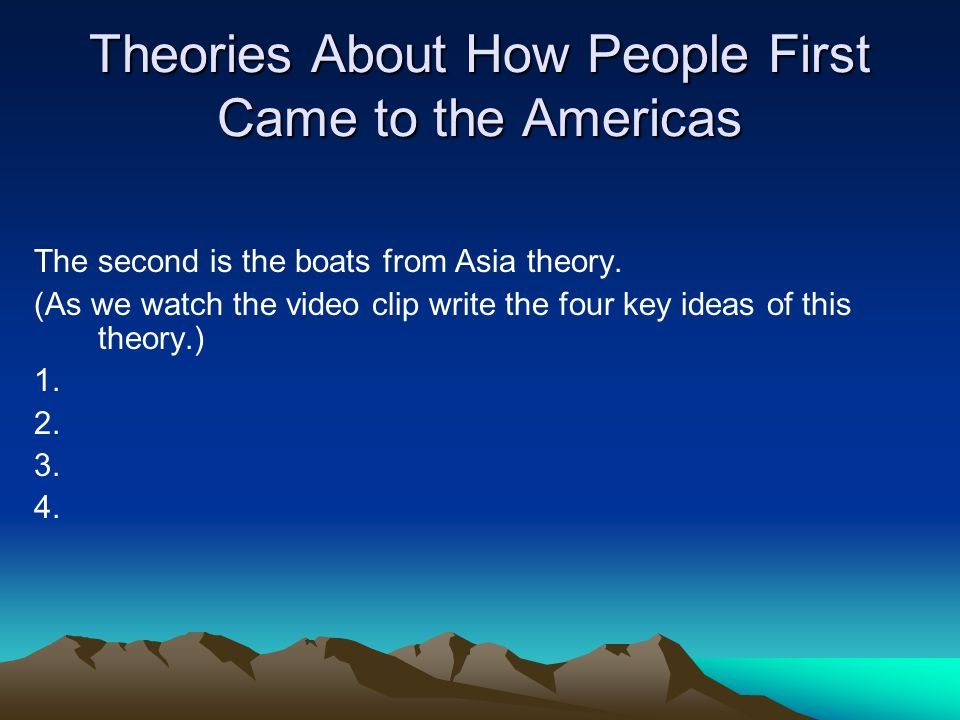 Theories About How People First Came to the Americas