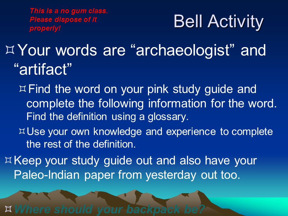 Bell Activity Your words are archaeologist and artifact