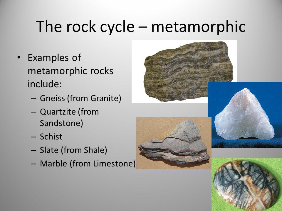 The rock cycle – metamorphic