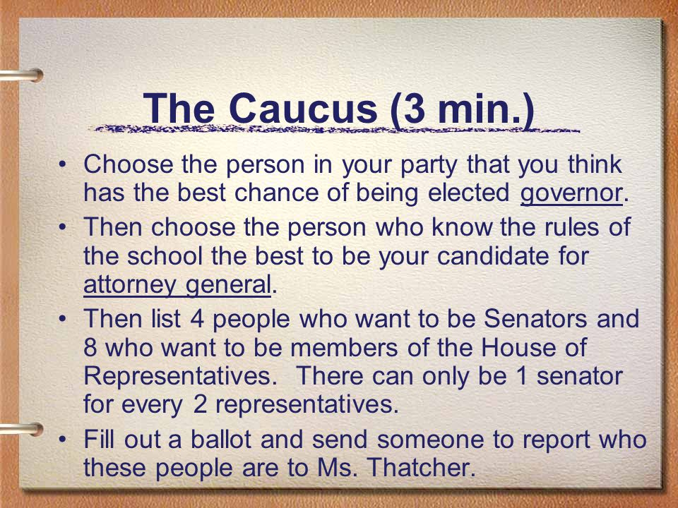 The Caucus (3 min.) Choose the person in your party that you think has the best chance of being elected governor.