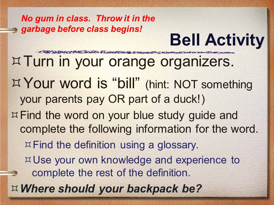 Bell Activity Turn in your orange organizers.