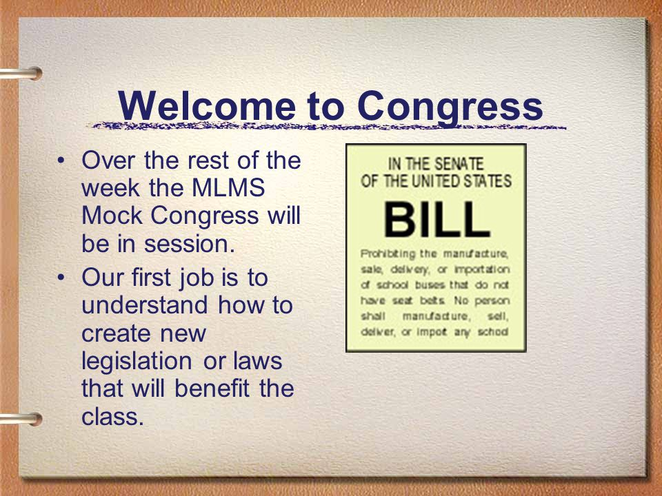 Welcome to Congress Over the rest of the week the MLMS Mock Congress will be in session.