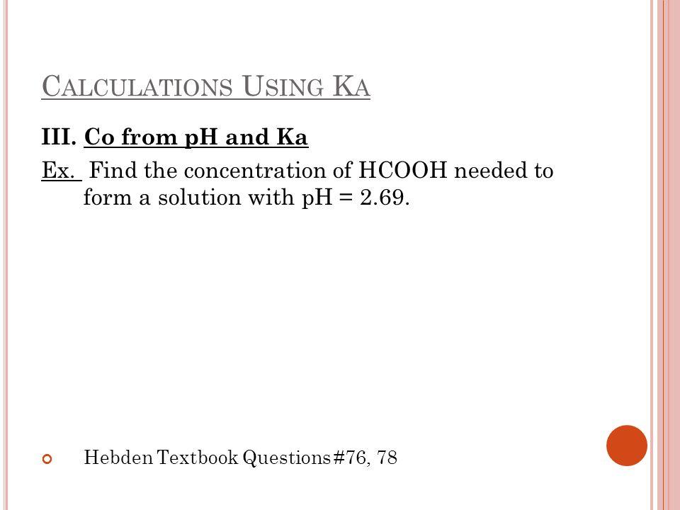 Calculations Using Ka III. Co from pH and Ka