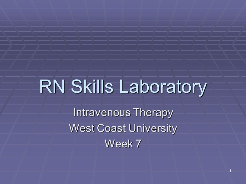 Intravenous Therapy West Coast University Week 7