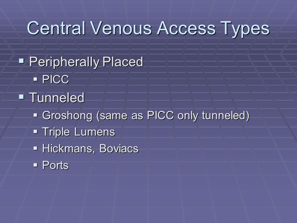 Central Venous Access Types