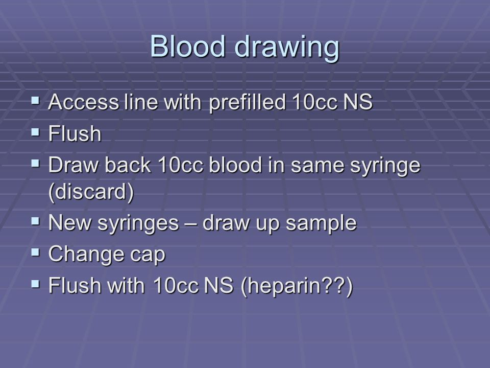 Blood drawing Access line with prefilled 10cc NS Flush