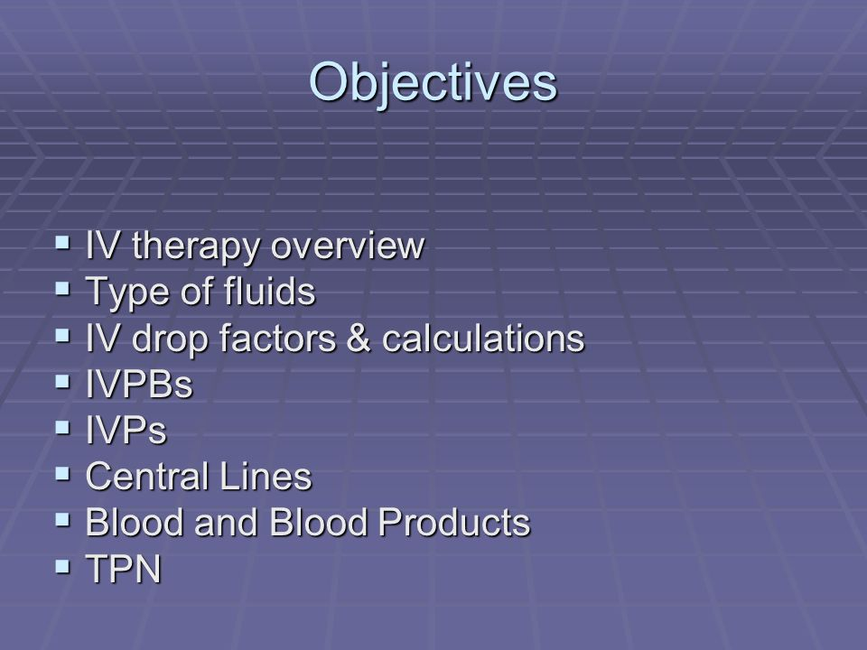Objectives IV therapy overview Type of fluids