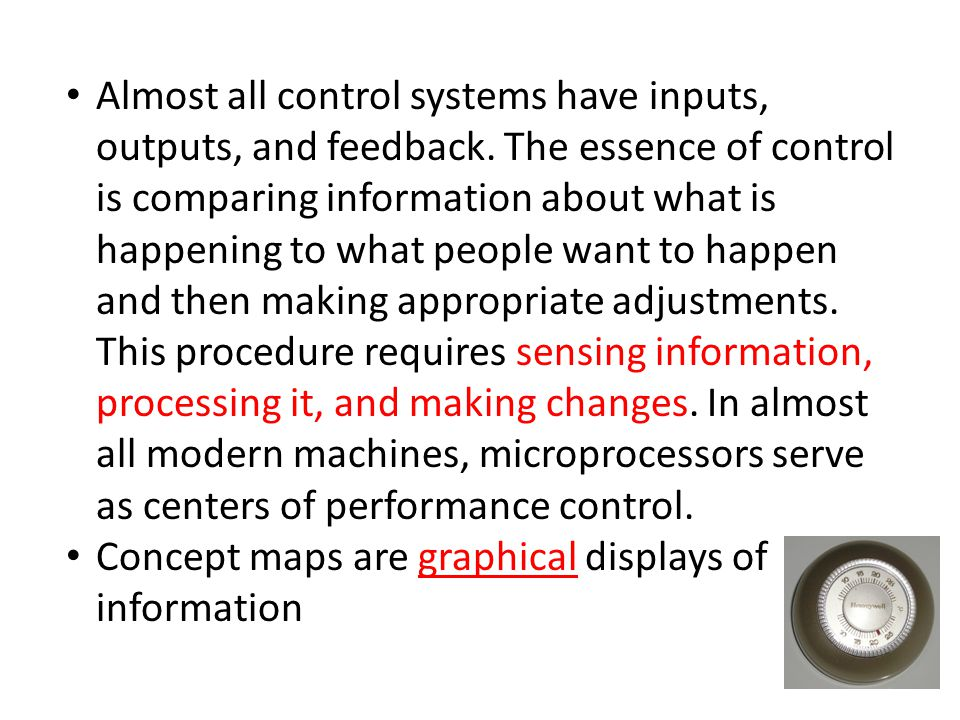Almost all control systems have inputs, outputs, and feedback