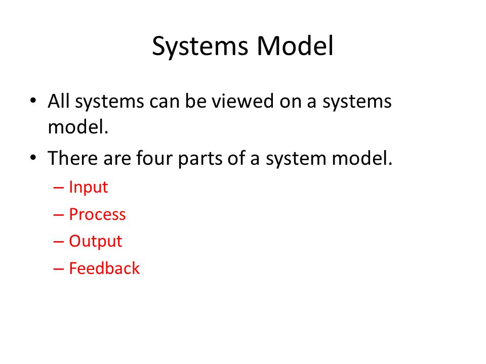 Systems Model All systems can be viewed on a systems model.