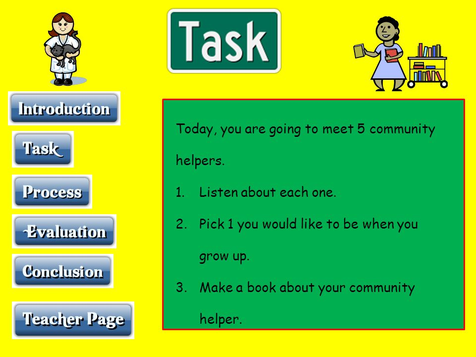 Today, you are going to meet 5 community helpers.