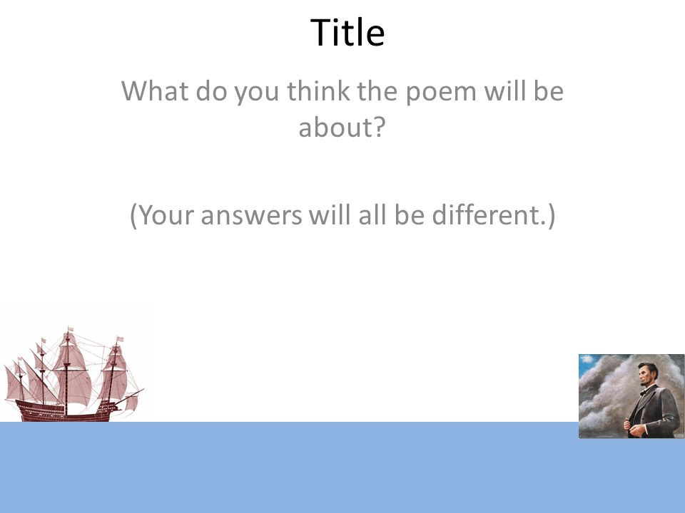 Title What do you think the poem will be about