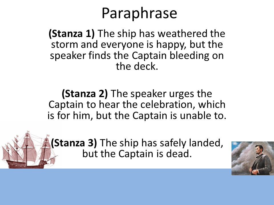 (Stanza 3) The ship has safely landed, but the Captain is dead.