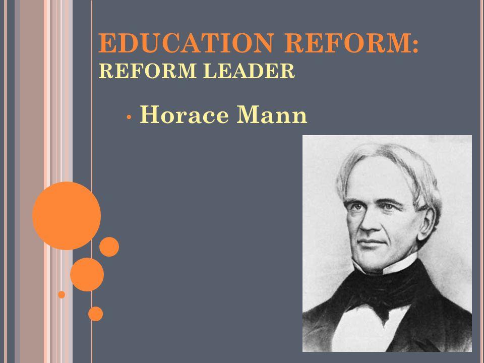 EDUCATION REFORM: REFORM LEADER