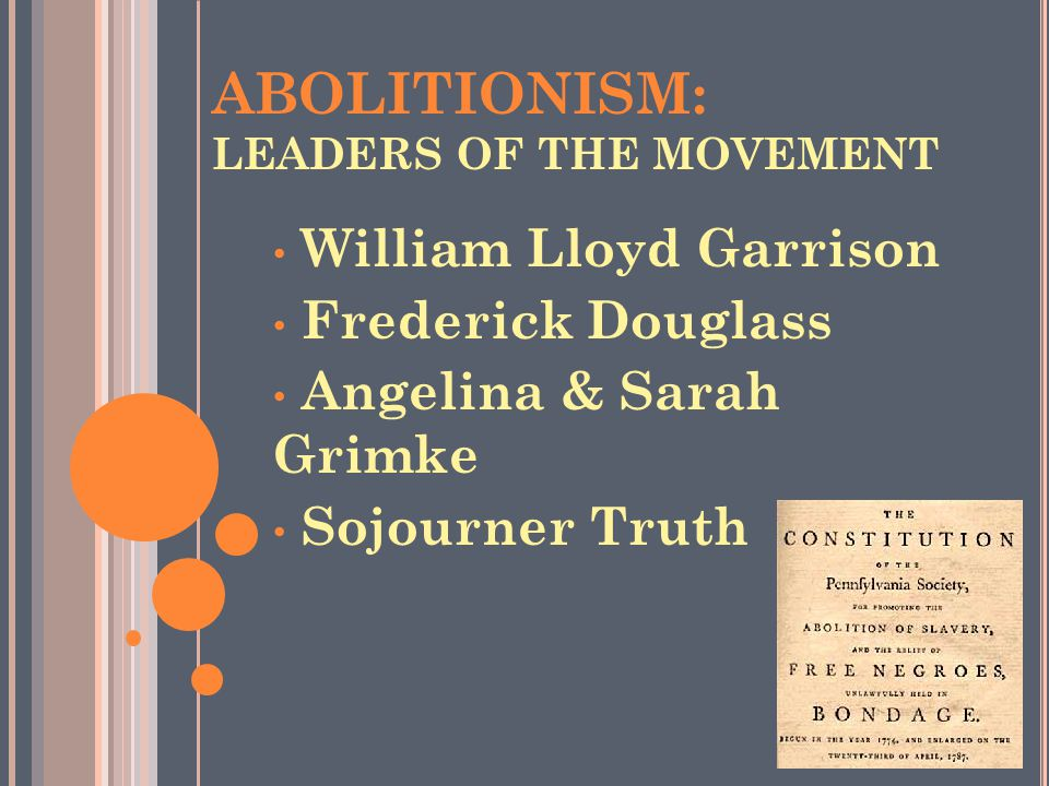 ABOLITIONISM: LEADERS OF THE MOVEMENT