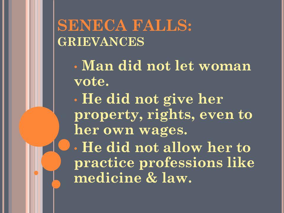 SENECA FALLS: GRIEVANCES