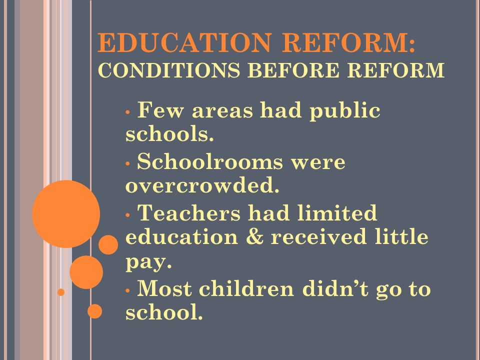 EDUCATION REFORM: CONDITIONS BEFORE REFORM