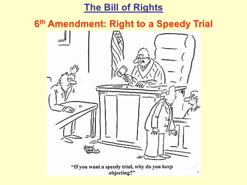 6th Amendment: Right to a Speedy Trial