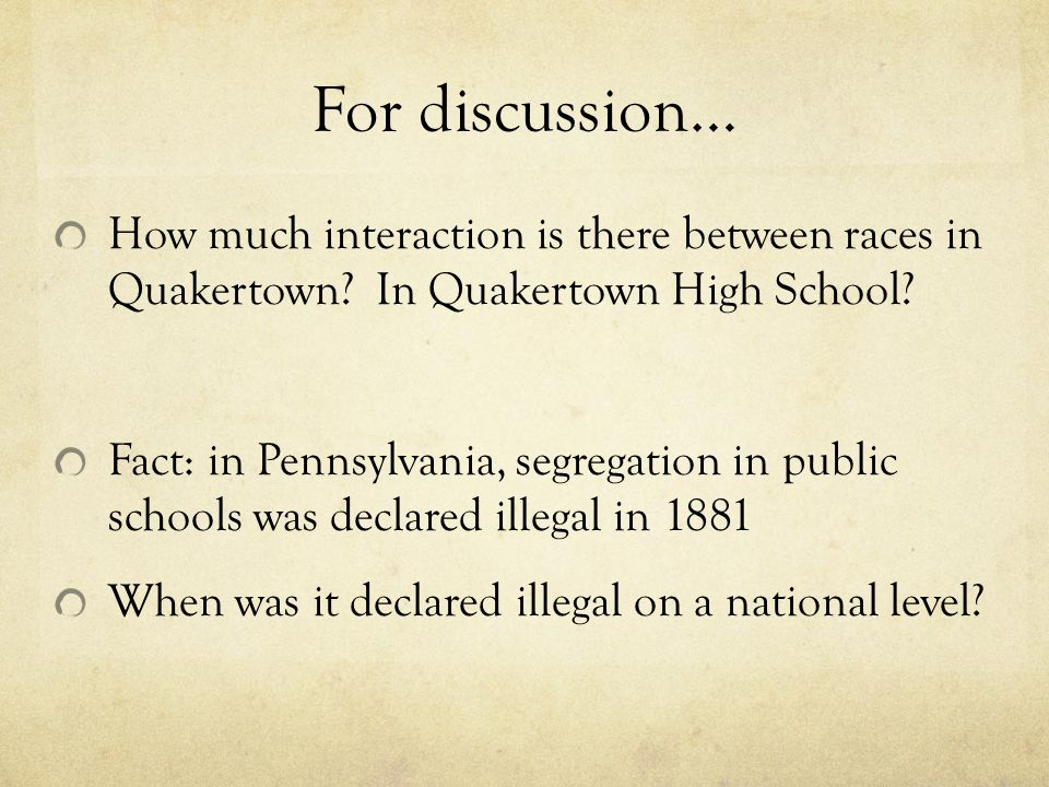 For discussion… How much interaction is there between races in Quakertown In Quakertown High School