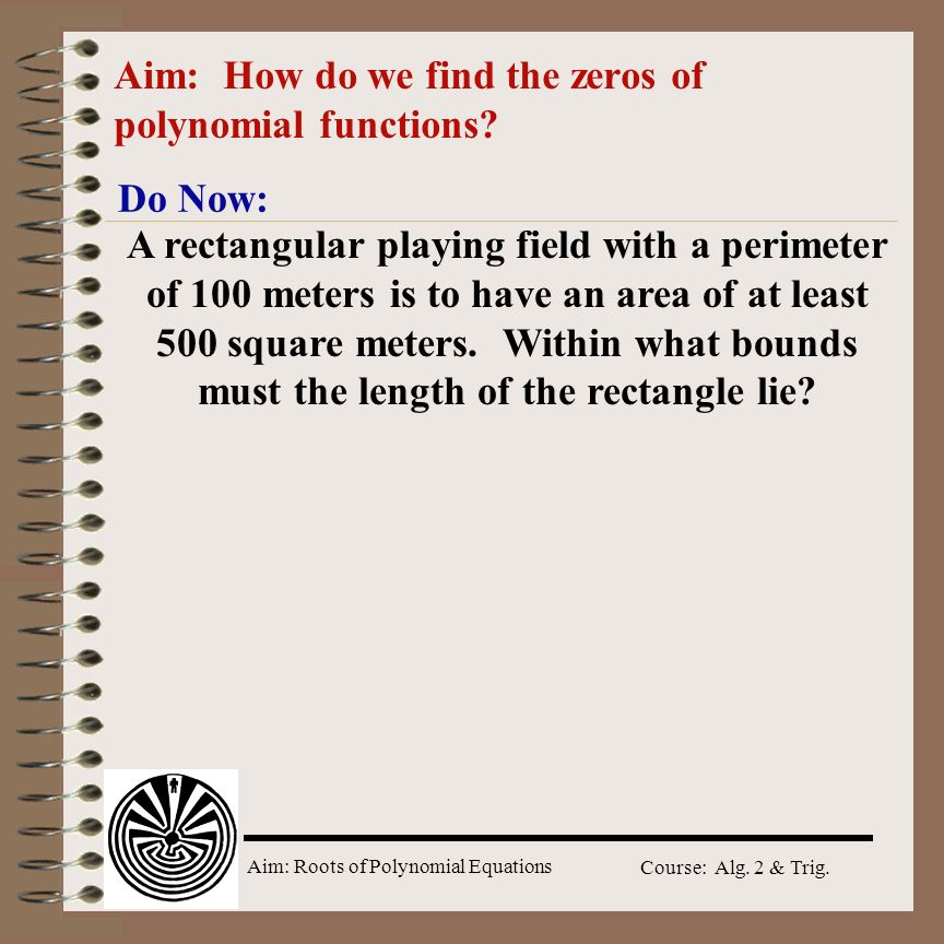 Aim: How do we find the zeros of polynomial functions