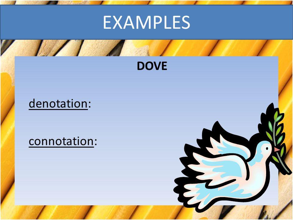 DOVE denotation: connotation: