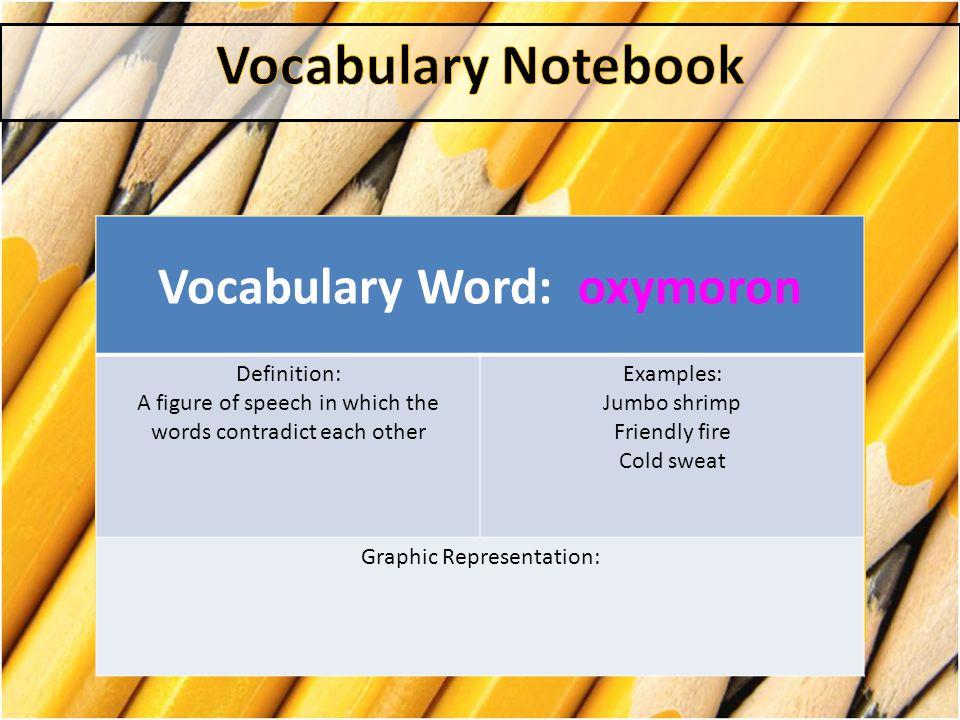 Vocabulary Word: oxymoron