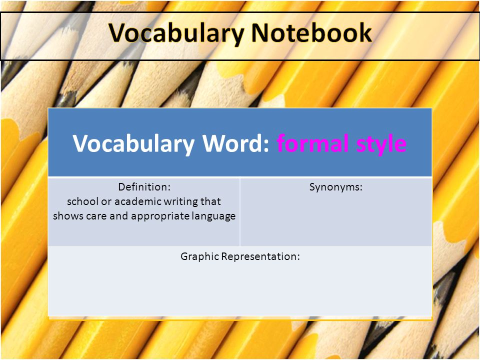 Vocabulary Word: formal style