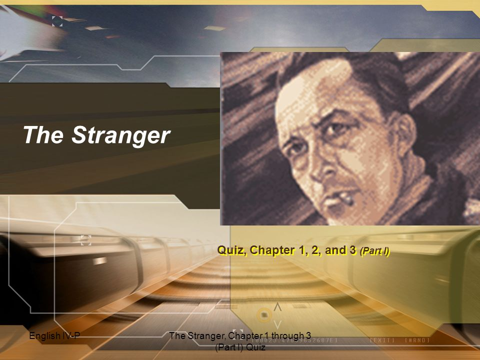 The Stranger: Quiz for Chapter 1 through 3 (Part I)