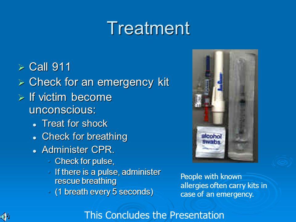Treatment Call 911 Check for an emergency kit