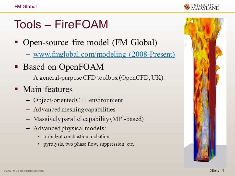 Tools – FireFOAM Open-source fire model (FM Global) Based on OpenFOAM