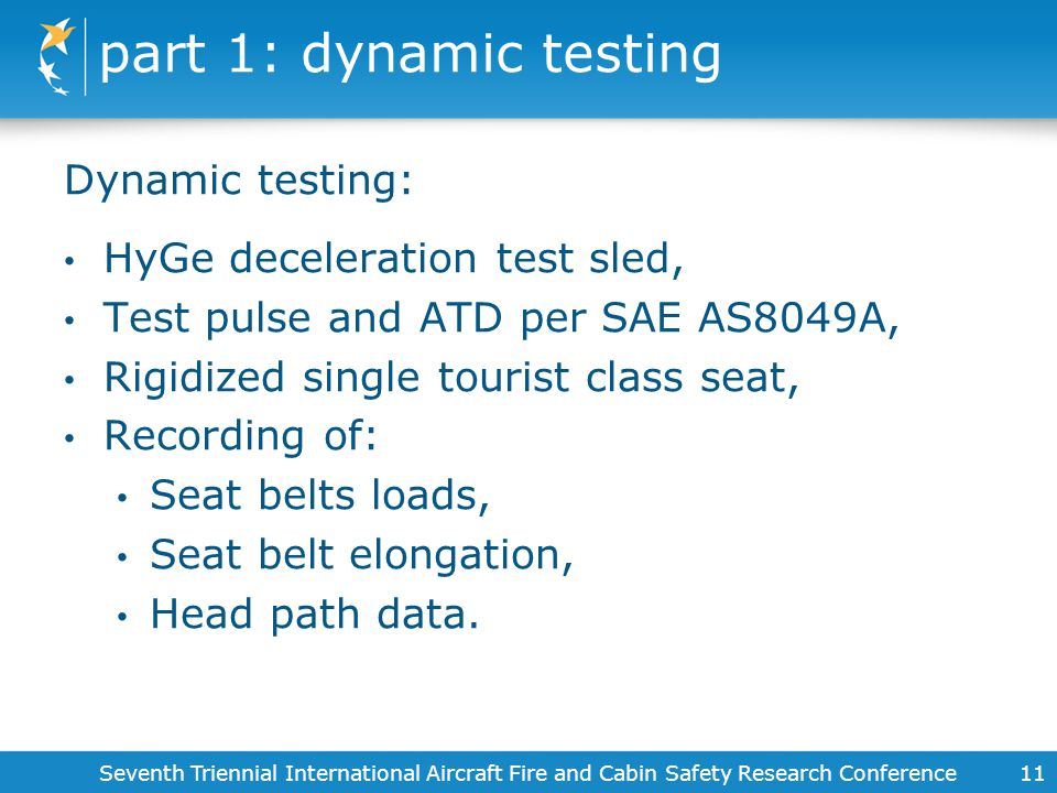 part 1: dynamic testing Dynamic testing: HyGe deceleration test sled,