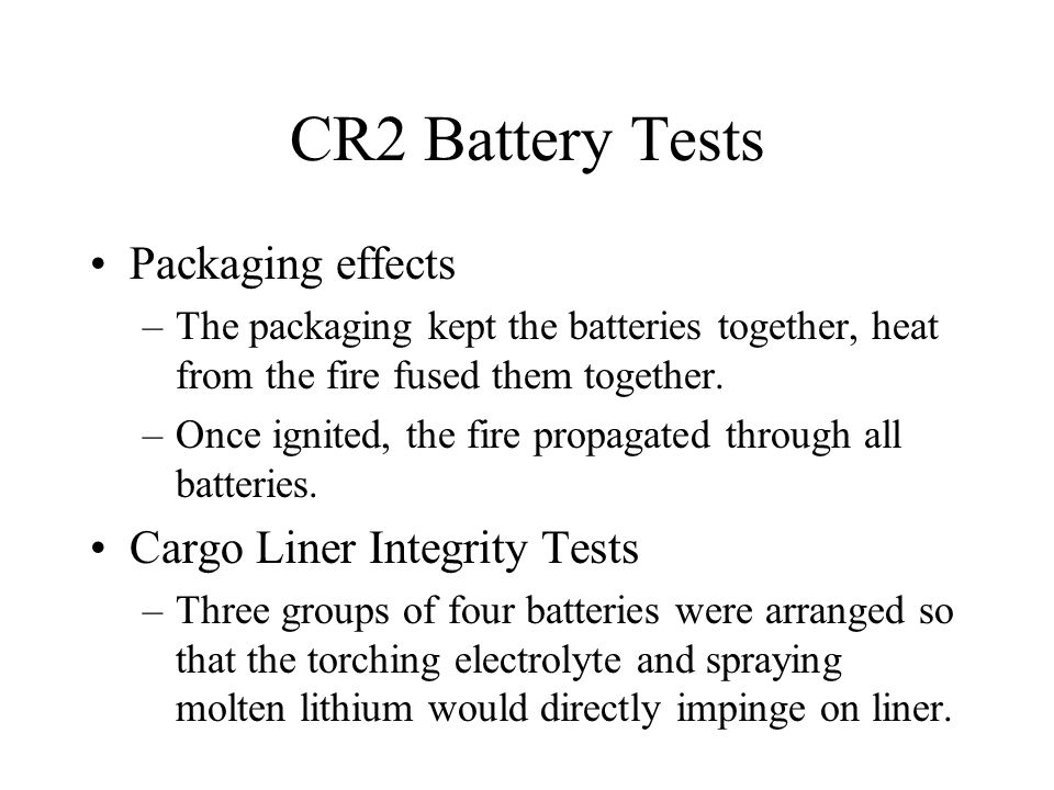 CR2 Battery Tests Packaging effects Cargo Liner Integrity Tests