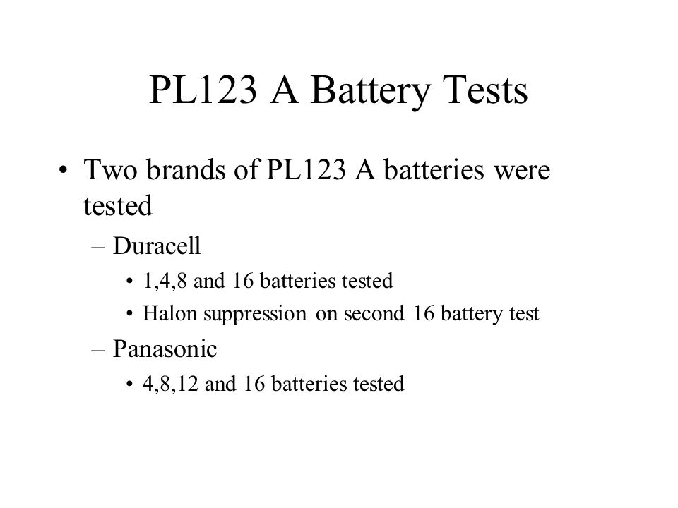 PL123 A Battery Tests Two brands of PL123 A batteries were tested