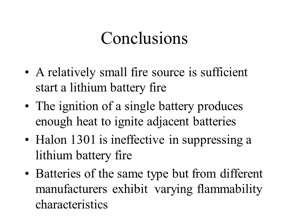 Conclusions A relatively small fire source is sufficient start a lithium battery fire.
