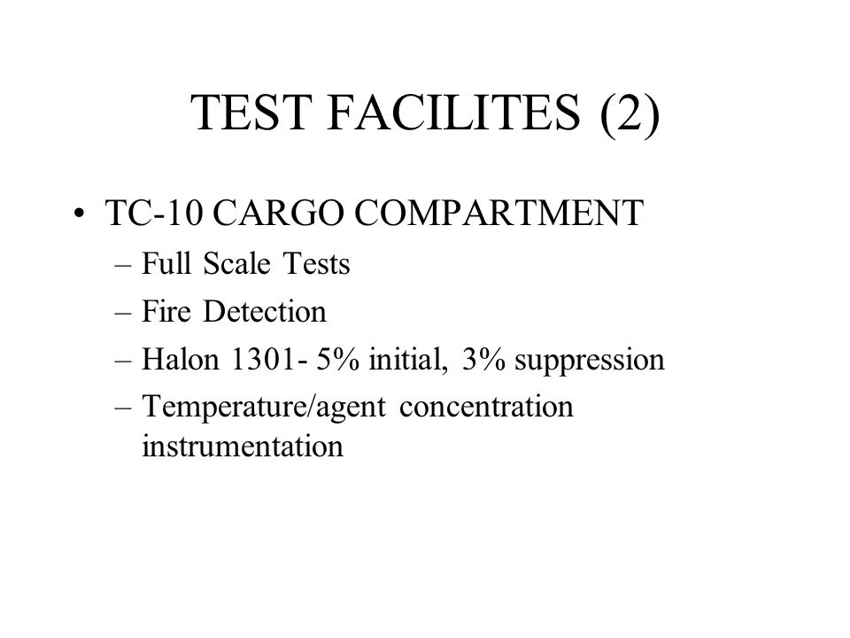 TEST FACILITES (2) TC-10 CARGO COMPARTMENT Full Scale Tests