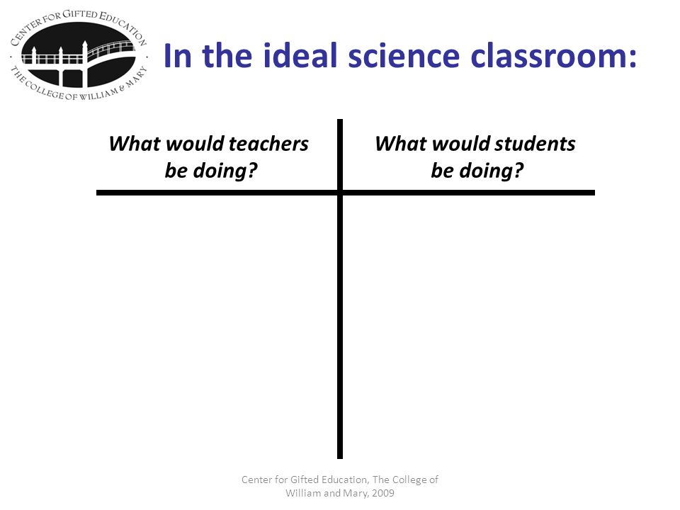 In the ideal science classroom: