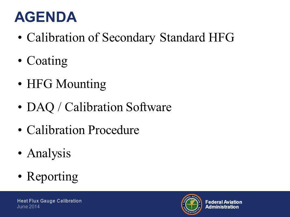 AGENDA Calibration of Secondary Standard HFG Coating HFG Mounting