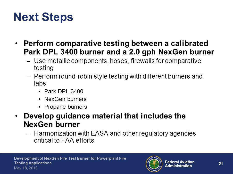 Next Steps Perform comparative testing between a calibrated Park DPL 3400 burner and a 2.0 gph NexGen burner.