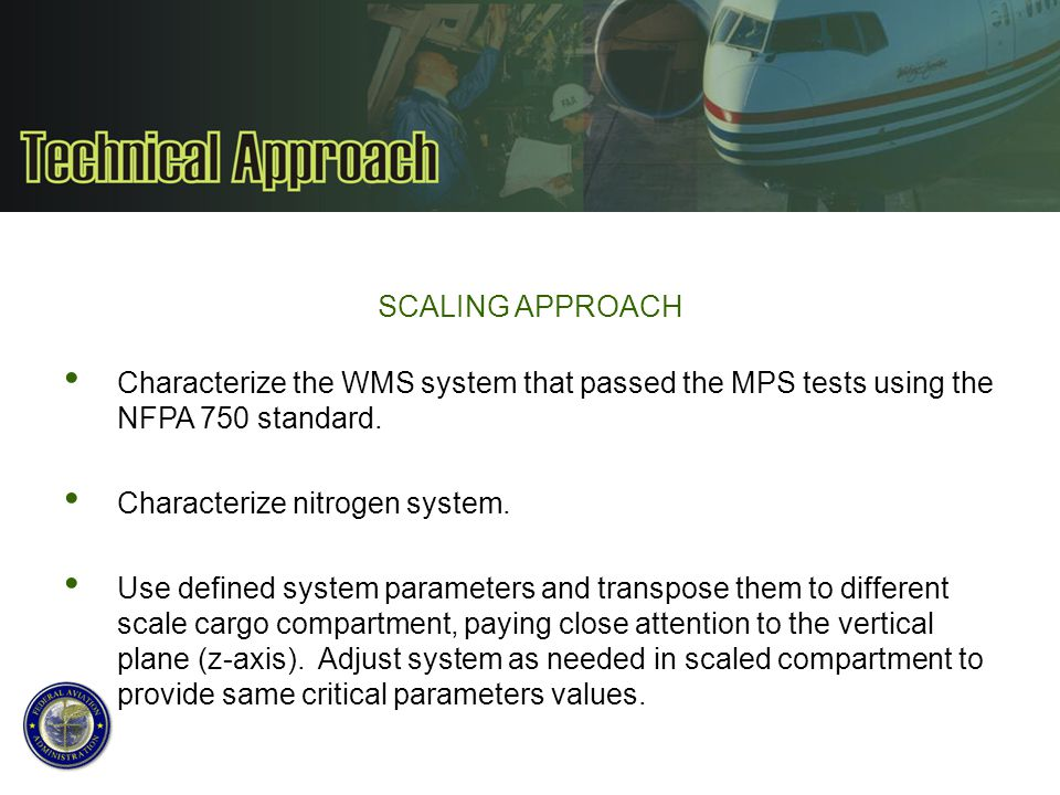 SCALING APPROACH Characterize the WMS system that passed the MPS tests using the NFPA 750 standard.