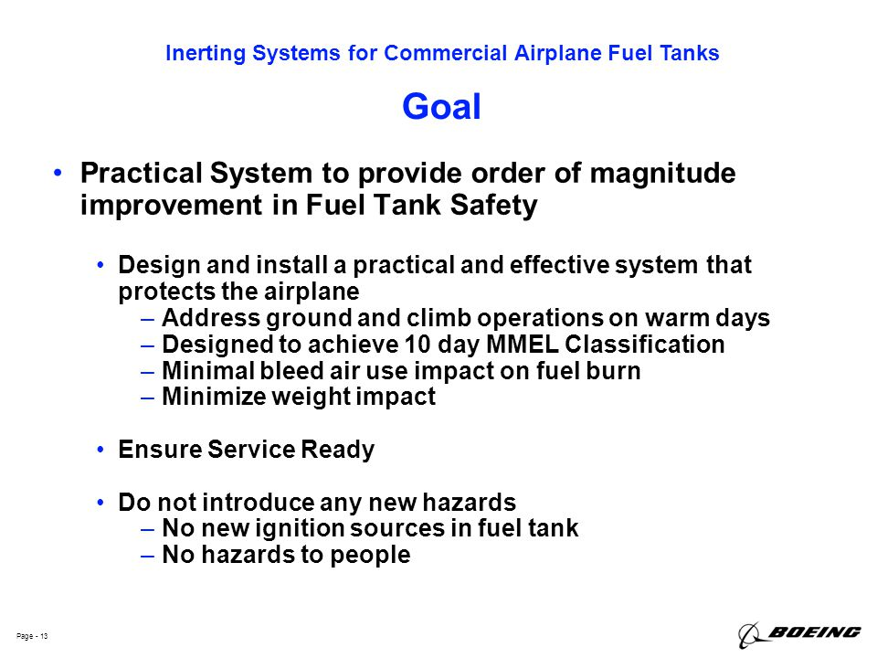 Goal Practical System to provide order of magnitude improvement in Fuel Tank Safety.