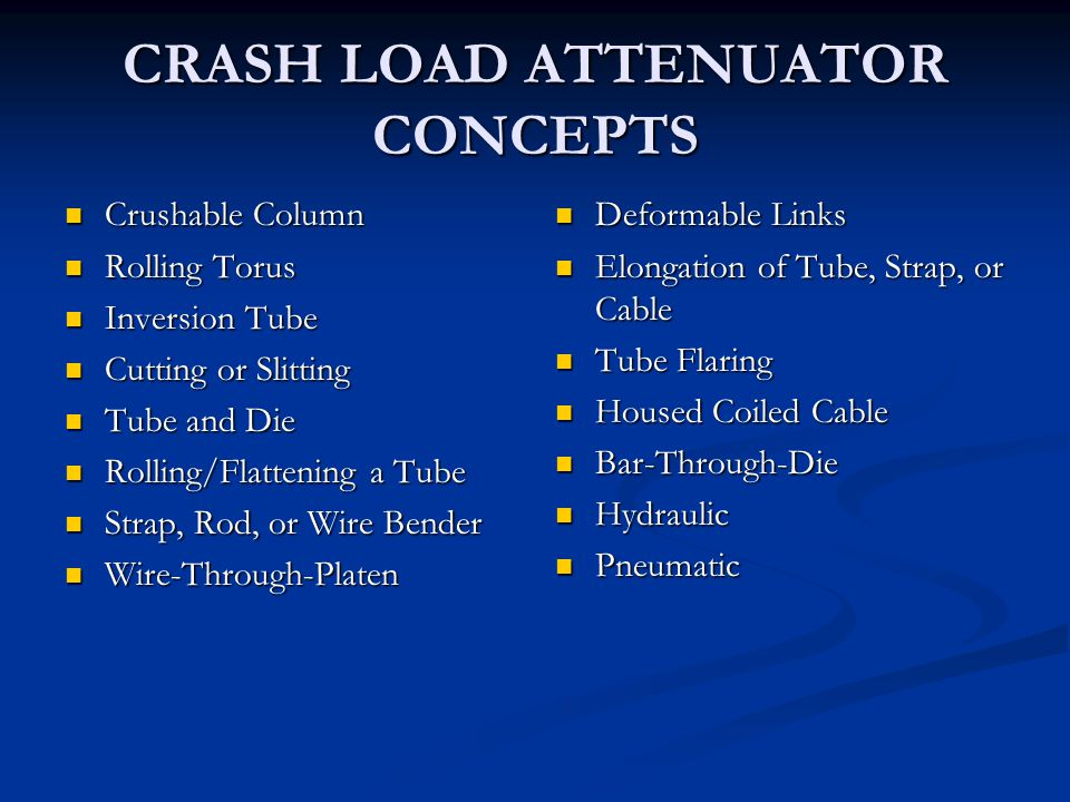 CRASH LOAD ATTENUATOR CONCEPTS