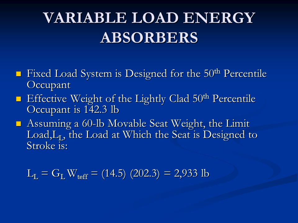 VARIABLE LOAD ENERGY ABSORBERS