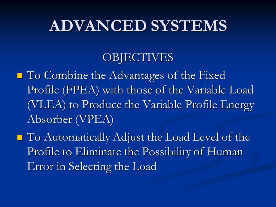 ADVANCED SYSTEMS OBJECTIVES
