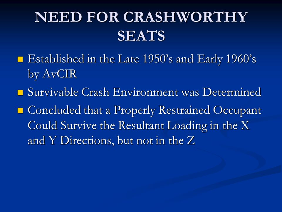NEED FOR CRASHWORTHY SEATS