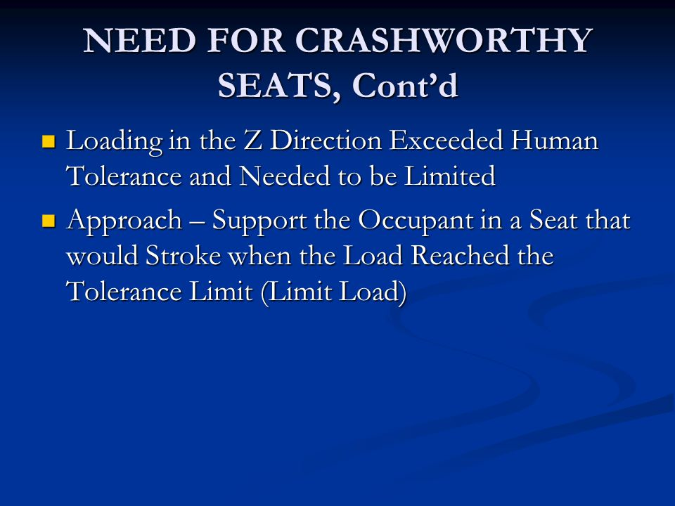 NEED FOR CRASHWORTHY SEATS, Cont'd